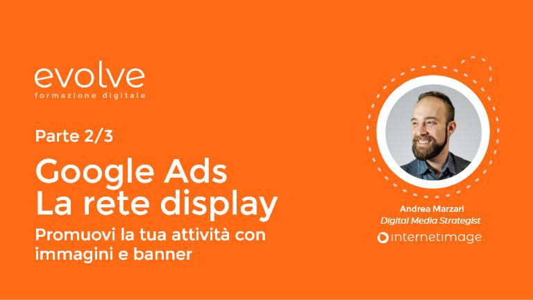 Google Ads: la rete display