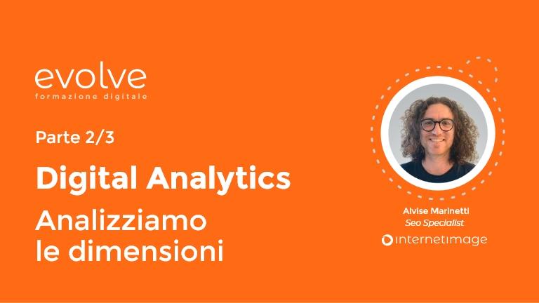 Digital Analytics: analizziamo le dimensioni (parte 2)